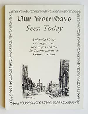 Our Yesterdays Seen Today