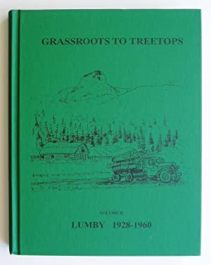 Grassroots to Treetops: Lumby Volume II 1928-1960