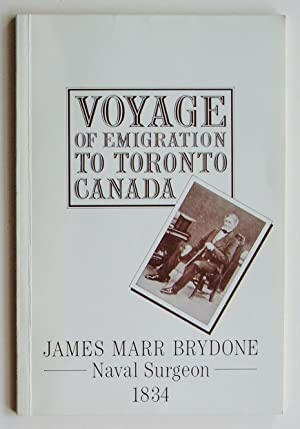 Voyage of Emigration to Toronto, Canada 1834: Brydone, James Marr
