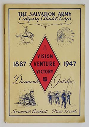 The Salvation Army Calgary Citadel Corps 1887-1947 Diamond Jubilee Souvenir Booklet