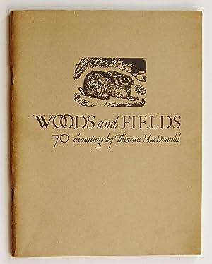 Woods and Fields: 70 Drawings By Thoreau MacDonald: MacDonald, Thoreau