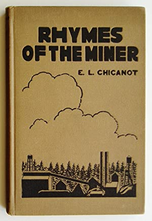 Rhymes of the Miner: An Anthology of: Chicanot, E.L. (Editor)