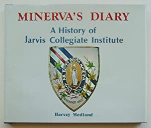 Minerva's Diary: A History of Jarvis Collegiate Institute