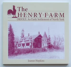 The Henry Farm - Oriole: An Early Settlement of North York