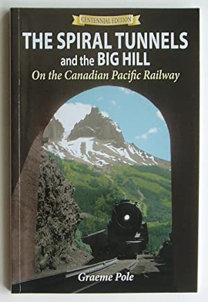 The Spiral Tunnels and the Big Hill on the Canadian Pacific Railway