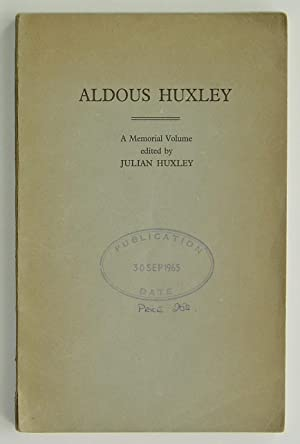 Aldous Huxley 1894-1963, A Memorial Volume
