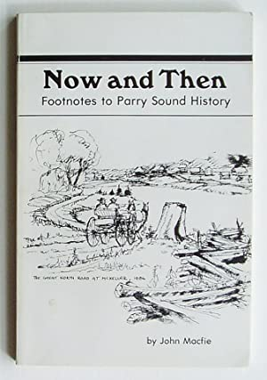 Now and Then: Footnotes to Parry Sound History