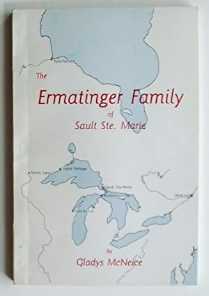 The Ermatinger Family of Sault Ste. Marie