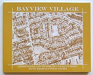 Bayview Village: From Farmland to One of Canada's Most Picturesque Communities