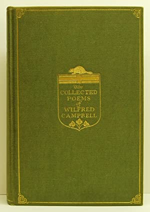 The Collected Poems of Wilfred Campbell: Campbell, Wilfred
