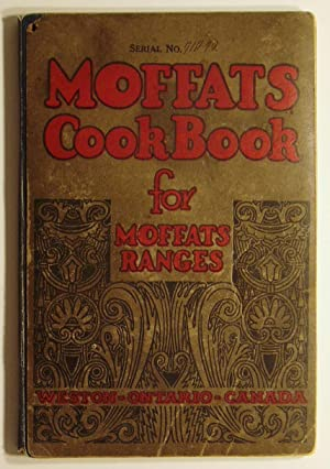 Moffats Cook Book for Moffats Ranges: McGill, Mrs. D.