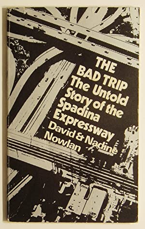 The Bad Trip: The Untold Story of the Spadina Expressway