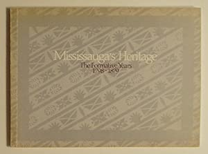Mississauga's Heritage: The Formative Years 1798-1879