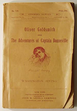 Life of Oliver Goldsmith; The Adventures of Captain Bonneville: Irving, Washington