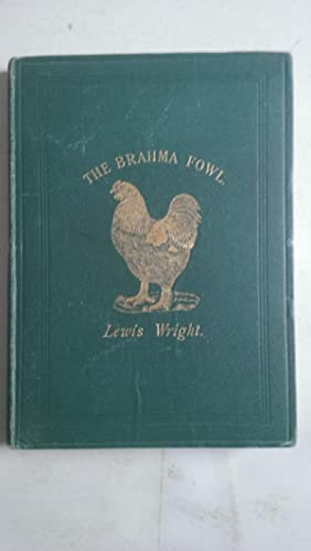 The Brahma Fowl A Monograph: Wright, Lewis