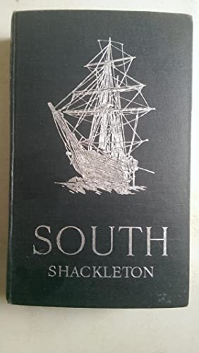 South The Story Of Shackleton's Last Expedition 1914-1917: Shackleton, Sir Ernest