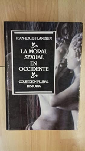 LA MORAL SEXUAL EN OCCIDENTE: JEAN-LOUIS FLANDRIN