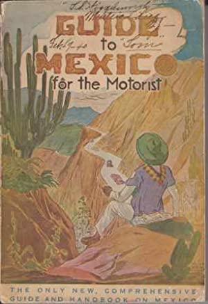 GUIDE TO MEXICO For the Motorist: Goolsby, William Berlin
