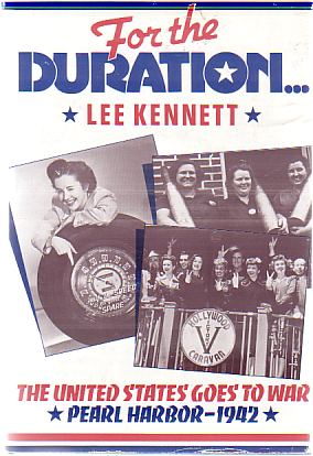 FOR THE DURATION. The United States Goes: Kennett, Lee
