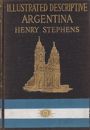 ILLUSTRATED DESCRIPTIVE ARGENTINA: Stephens, Henry