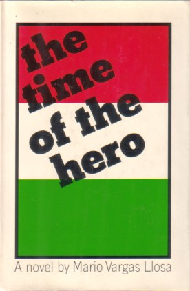 THE TIME OF THE HERO: Llosa, Mario Vargas