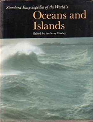 STANDARD ENCYCLOPEDIA OF THE WORLD'S OCEANS AND: Huxley, Anthony [editor]