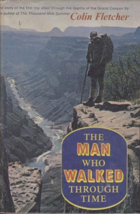 THE MAN WHO WALKED THROUGH TIME: Fletcher, Colin