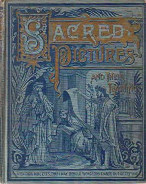 SACRED PICTURES AND THEIR TEACHINGS Grand Old: Calvert, B. T.