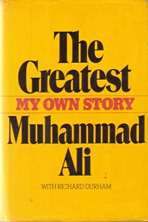 THE GREATEST My Own Story: Ali, Muhammad &