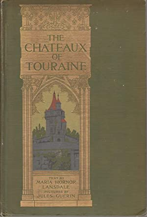THE CHATEAUX OF TOURAINE: Landsdale, Maria Hornor