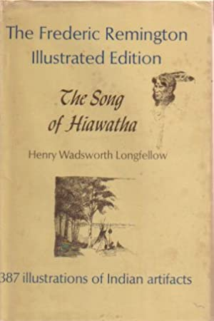 THE SONG OF HIAWATHA With Illustrations from: Longfellow, Henry Wadsworth