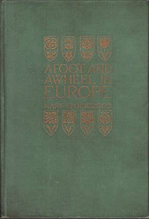 AFOOT AND AWHEEL IN EUROPE: Lockwood, Mary S.