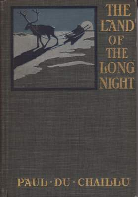 THE LAND OF THE LONG NIGHT: Du Chaillu, Paul