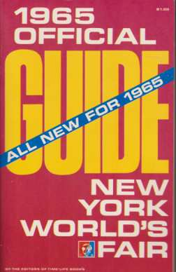 1965 OFFICIAL GUIDE NEW YORK WORLD'S FAIR: editors Of Time-Life