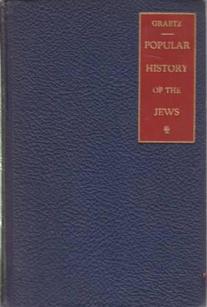 POPULAR HISTORY OF THE JEWS Volume 5: Graetz, H.