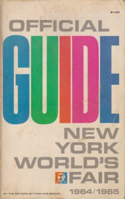 OFFICIAL GUIDE TO THE NEW YORK WORLD'S: Time-Life editors