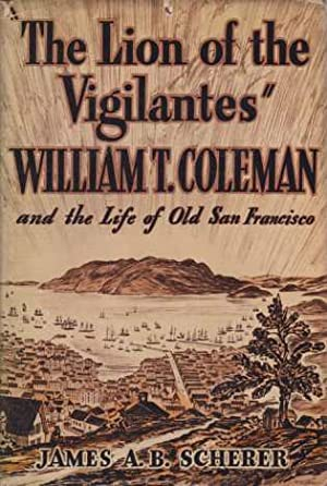 THE LION OF THE VIGILANTES William T.: Scherer, James A.