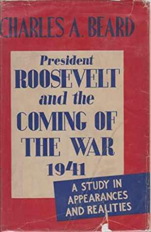 PRESIDENT ROOSEVELT AND THE COMING OF THE: Beard, Charles A.
