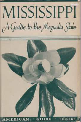 MISSISSIPPI A Guide to the Magnolia State: Wpa]