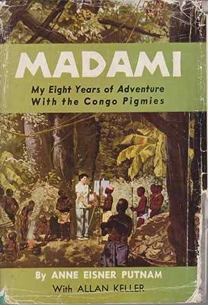 MADAMI My Eight Years of Adventure with: Putnam, Anne Eisner;