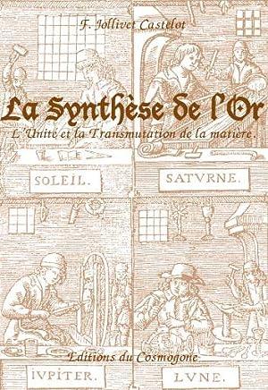 SYNTHESE DE L OR: JOLLIVET-CASTELOT François