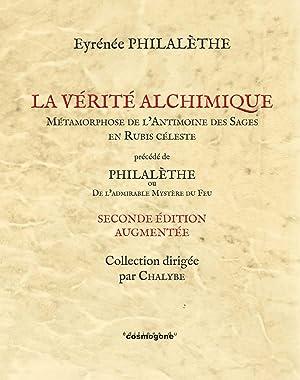 LA VERITE ALCHIMIQUE: PHILALETHE,Eyrénée