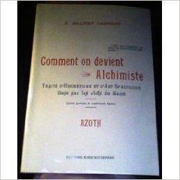 Comment On Devient Alchimiste.Traite D'hermetisme Et D'art: F. JOLLIVET CASTELOT