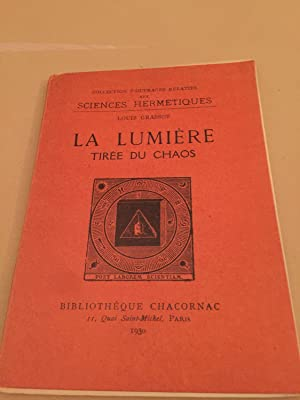 LA LUMIERE TIREE DU CHAOS