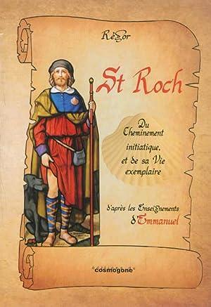 SAINT ROCH Du Cheminement Intiatique et De: MOUGEOT-REGOR Robert