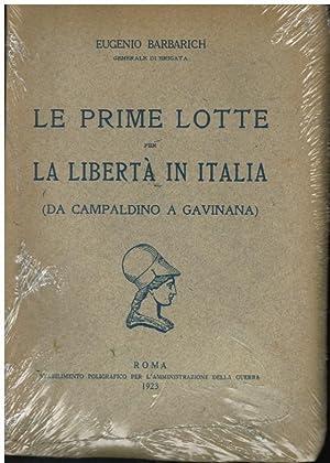 LE PRIME LOTTE PER LA LIBERTA' IN ITALIA DA CAMPALDINO A GAVIANA: BARBARICH EUGENIO (GENERALE ...