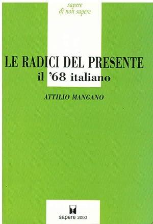 LE RADICI DEL PRESENTE IL '68 ITALIANO: MANGANO ATTILIO