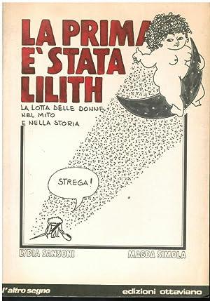LA PRIMA E' STATA LILITH LA LOTTA: SANSONI LYDIA, SIMOLA
