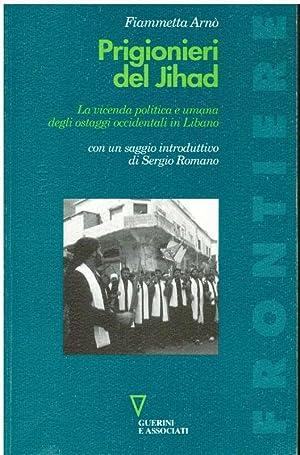 PRIGIONIERI DELLA JIHAD LA VICENDA POLITICA E: ARNO' FIAMMETTA