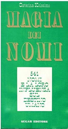 MAGIA DEI NOMI 541 NOMI E LA: KOLOSIMO CATERINA